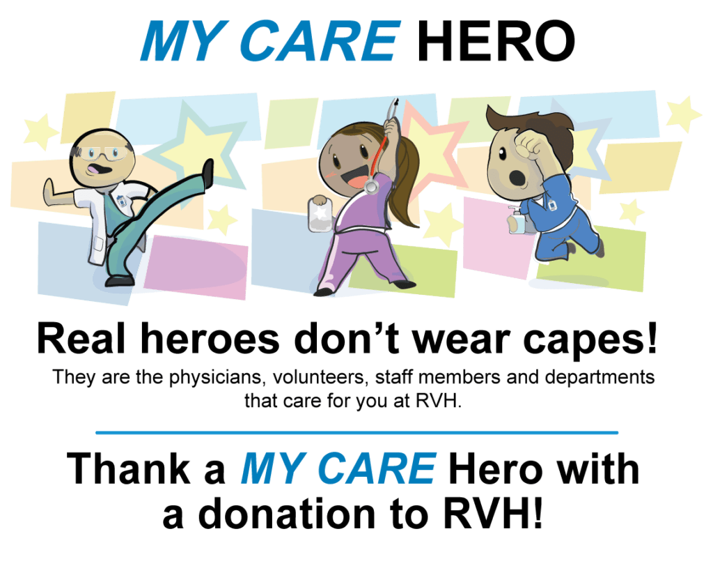 Thank a My Care hero with a donation to RVH!
